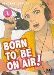 Born to be on air ! T.1
