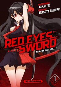 Red eyes sword - akame ga kill ! T.1