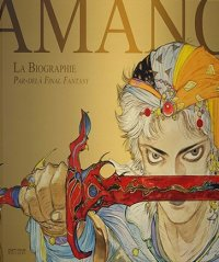 Amano - La biographie par-delà Final Fantasy