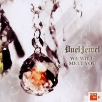 Duel jewel - We will melt you