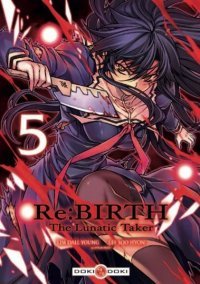 Re:birth - The Lunatic Taker T.5