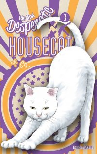 Desperate housecat & co T.3