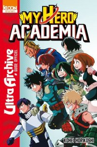 My Hero Academia - ultra archive (guide officiel)