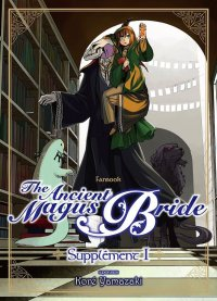 The ancient magus bride - supplément T.1