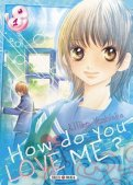 How do you love me ? T.1