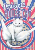 Desperate housecat & co T.1