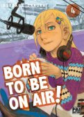 Born to be on air ! T.4