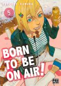 Born to be on air ! T.5